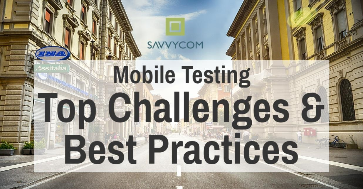 Top Challenges and Best Practices in Mobile Testing