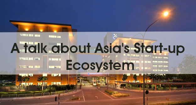 A Talk about Asia's Start-up Ecosystem