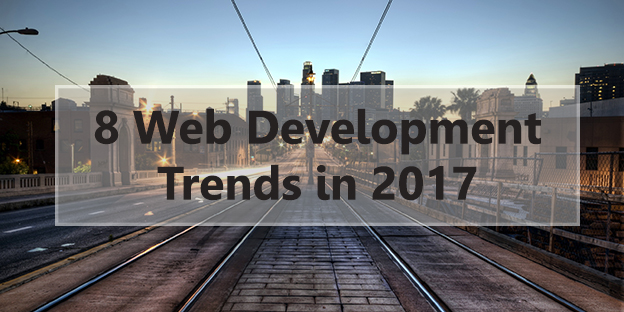 8 Web Development Trends in 2017