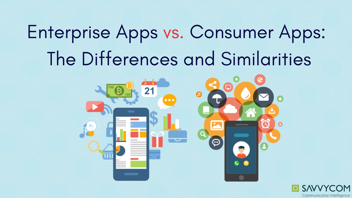 Enterprise-apps-vs-consumer-apps-differences-and-similarities1