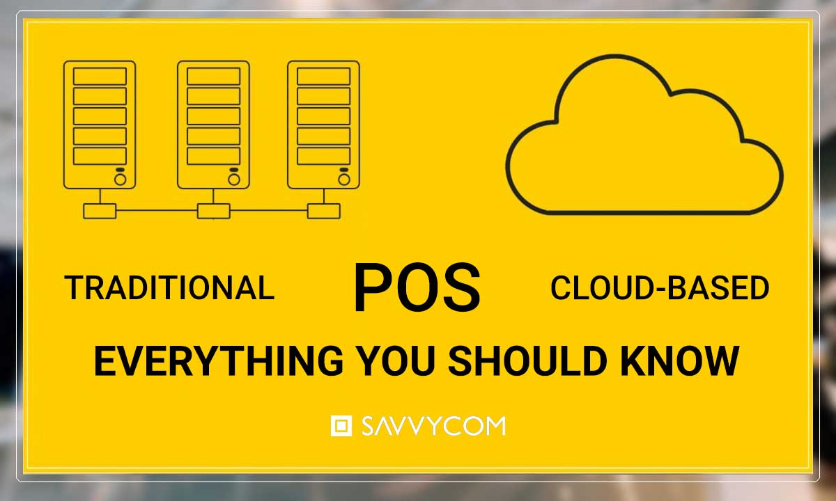 traditional vs cloud-based pos