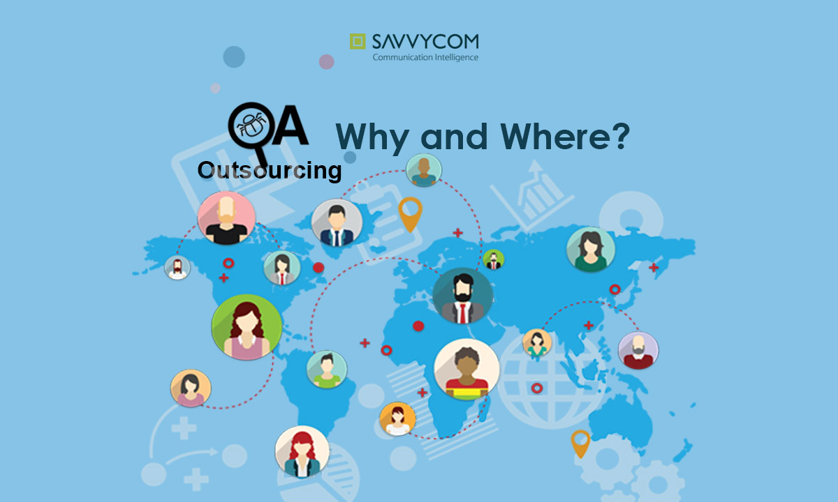 QA outsourcing 101 Why and Where by Savvycom