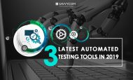 What Are Three Latest Automated Testing Tools in 2019?