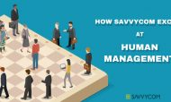 How Savvycom excels at human management